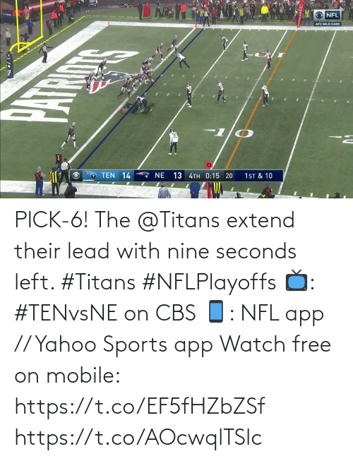 seconds: NFL  AFC WILD CARD  TEN 14  7 NE  13 4TH 0:15 20  1ST & 10 PICK-6!  The @Titans extend their lead with nine seconds left. #Titans #NFLPlayoffs  📺: #TENvsNE on CBS 📱: NFL app // Yahoo Sports app Watch free on mobile: https://t.co/EF5fHZbZSf https://t.co/AOcwqlTSlc