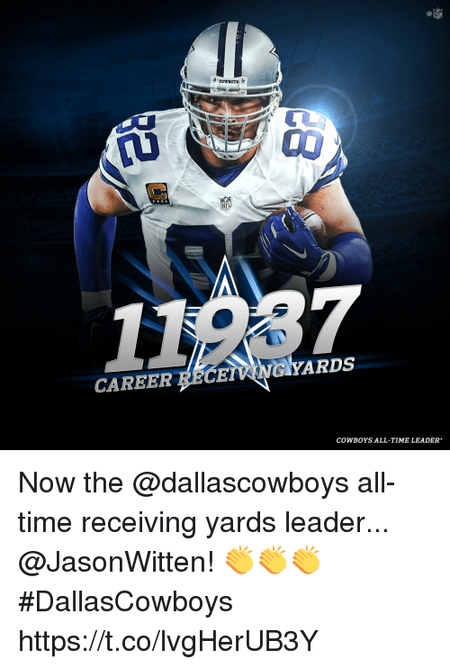 Dallas Cowboys, Memes, and Nfl: NFL  CAREER CEMNGIYARDS  COWBOYS ALL-TIME LEADER* Now the @dallascowboys all-time receiving yards leader...  @JasonWitten! 👏👏👏 #DallasCowboys https://t.co/lvgHerUB3Y