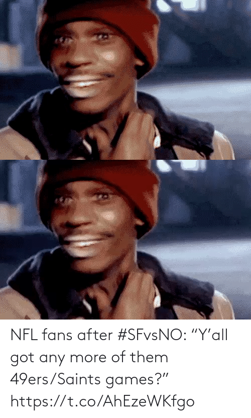 "San Francisco 49ers, Nfl, and New Orleans Saints: NFL fans after #SFvsNO: ""Y'all got any more of them 49ers/Saints games?"" https://t.co/AhEzeWKfgo"