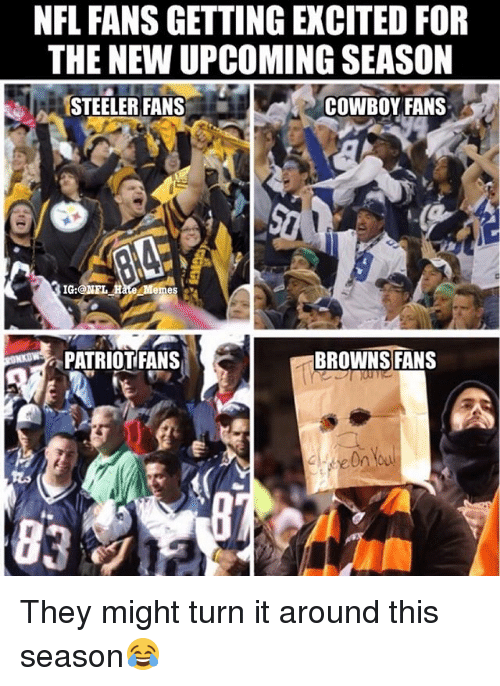 nfl fans: NFL FANS GETTING EXCITED FOR  THE NEW UPCOMING SEASON  STEELER FANS  COWBOY FANS  emes  PATRIOTFANS  BROWNS FANS They might turn it around this season😂