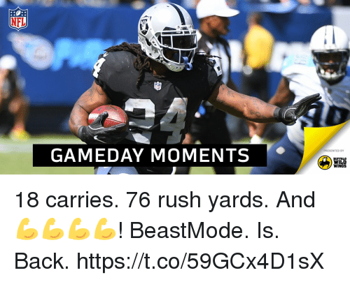 wildness: NFL  GAMEDAY MOMENTS  PRESENTED BY  BUFFALO  WILD  WINGS 18 carries. 76 rush yards. And 💪💪💪💪!  BeastMode. Is. Back. https://t.co/59GCx4D1sX