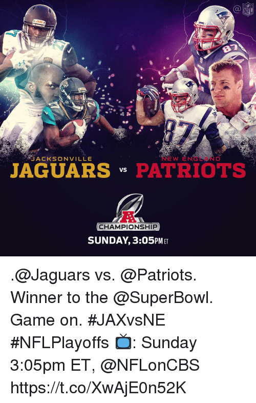 ags: NFL  JAGS  T3N  AGS  ACKSONVILLe  NEW ENGEAND  JAGUARSPATRIOTS  CHAMPIONSHIP  SUNDAY,3:05PM ET .@Jaguars vs. @Patriots. Winner to the @SuperBowl.  Game on. #JAXvsNE #NFLPlayoffs  📺: Sunday 3:05pm ET, @NFLonCBS https://t.co/XwAjE0n52K
