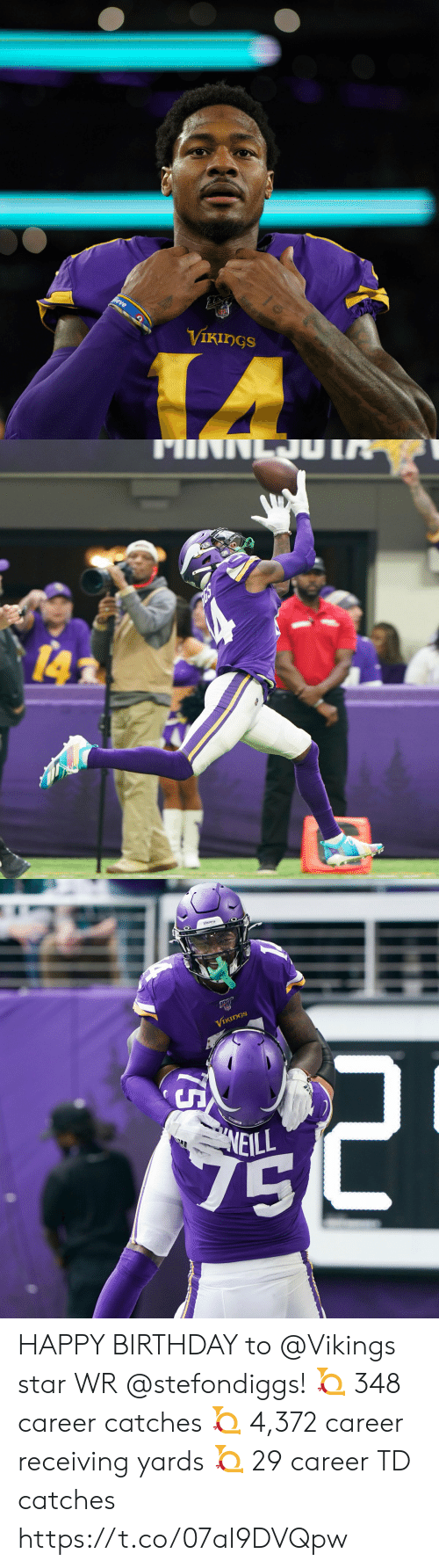 Happy Birthday: NFL  lieve  VIKINGS   14   Vininys  VIKINGS  NEILL  7SL  75 HAPPY BIRTHDAY to @Vikings star WR @stefondiggs! 📯 348 career catches  📯 4,372 career receiving yards 📯 29 career TD catches https://t.co/07aI9DVQpw