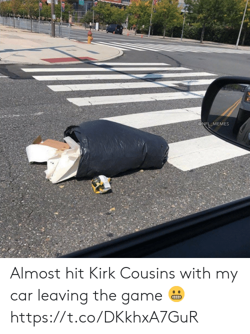 Kirk Cousins: @NFL_MEMES Almost hit Kirk Cousins with my car leaving the game ? https://t.co/DKkhxA7GuR