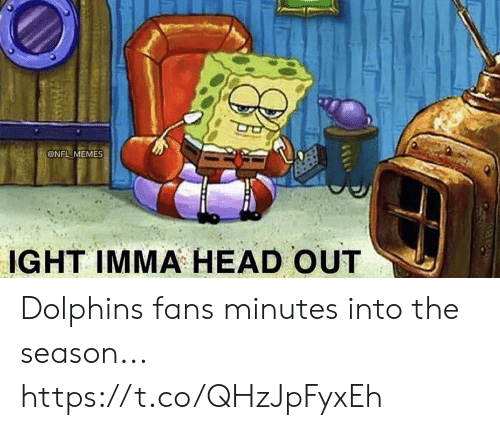 Football, Head, and Memes: @NFL MEMES  IGHT IMMA HEAD OUT Dolphins fans minutes into the season... https://t.co/QHzJpFyxEh