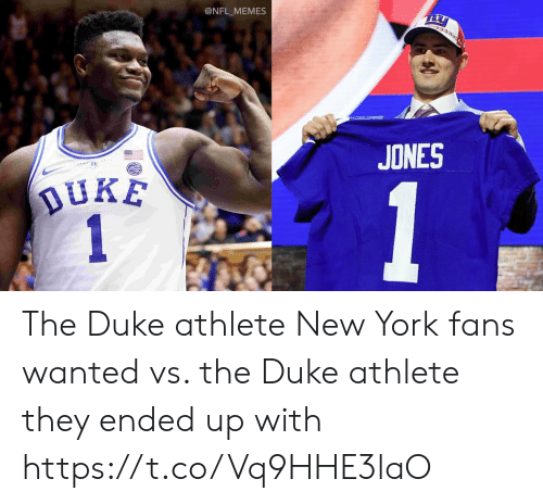 Duke: @NFL_MEMES  JONES  In The Duke athlete New York fans wanted vs. the Duke athlete they ended up with https://t.co/Vq9HHE3laO