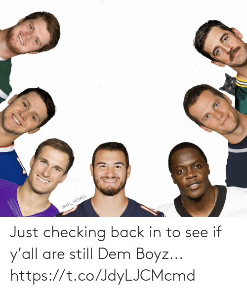 Football, Memes, and Nfl: @NFL_MEMES Just checking back in to see if y'all are still Dem Boyz... https://t.co/JdyLJCMcmd