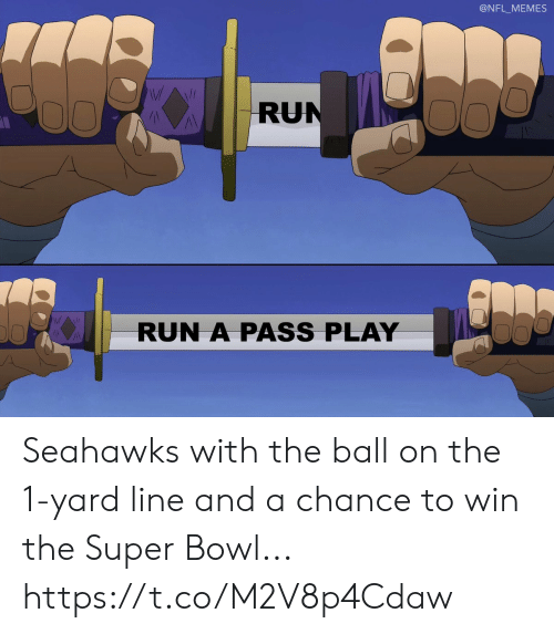 The 1: @NFL_MEMES  RUN  RUN A PASS PLAY Seahawks with the ball on the 1-yard line and a chance to win the Super Bowl... https://t.co/M2V8p4Cdaw