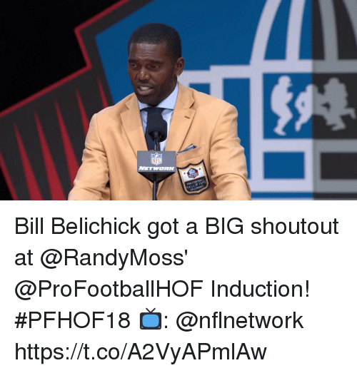 induction: NFL  NETHORK  PRO F  HALLOF FAME  ENS Bill Belichick got a BIG shoutout at @RandyMoss' @ProFootballHOF Induction! #PFHOF18  📺: @nflnetwork https://t.co/A2VyAPmlAw