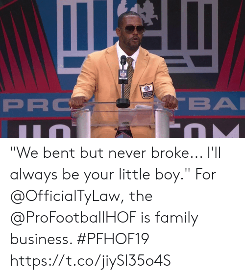"""Family, Memes, and Nfl: NFL  NFLN  ALLOF A  BA  PRO """"We bent but never broke... I'll always be your little boy.""""  For @OfficialTyLaw, the @ProFootballHOF is family business. #PFHOF19 https://t.co/jiySl35o4S"""