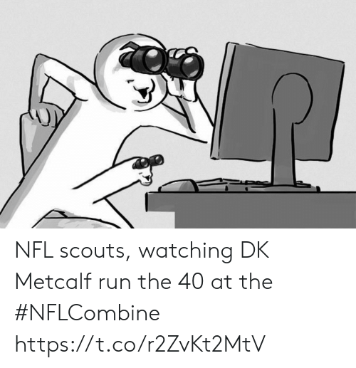 scouts: NFL scouts, watching DK Metcalf run the 40 at the #NFLCombine https://t.co/r2ZvKt2MtV
