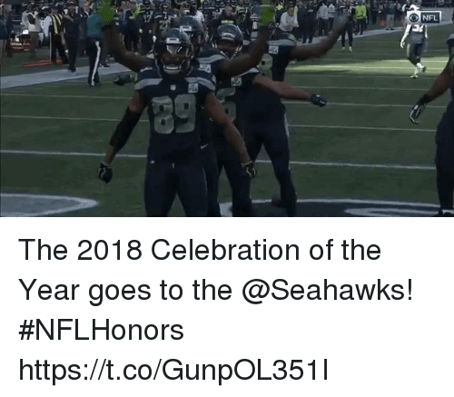 Memes, Nfl, and Seahawks: NFL The 2018 Celebration of the Year goes to the @Seahawks! #NFLHonors https://t.co/GunpOL351I