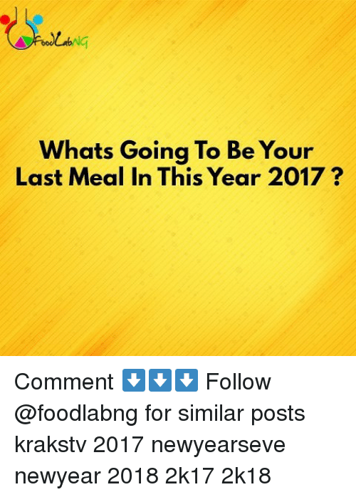 Newyearseve: Ng  Whats Going To Be Your  Last Meal In This Year 2017? Comment ⬇️⬇️⬇️ Follow @foodlabng for similar posts krakstv 2017 newyearseve newyear 2018 2k17 2k18