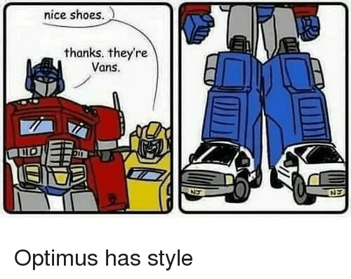 Shoes, Vans, and Nice: nice shoes.  thanks. theyre  Vans. Optimus has style