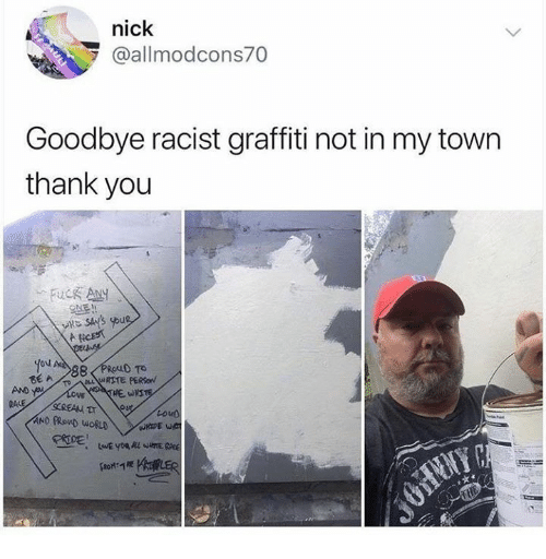 my town: nick  @allmodcons70  Goodbye racist graffiti not in my town  thank you  yov  BE A