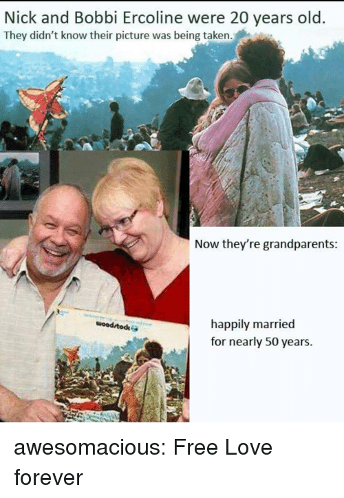 happily married: Nick and Bobbi Ercoline were 20 years old  They didn't know their picture was being taken.  Now they're grandparents  happily married  for nearly 50 years.  woodrtodke awesomacious:  Free Love forever