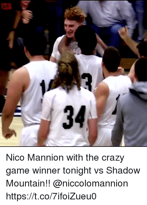 Crazy, Memes, and Game: Nico Mannion with the crazy game winner tonight vs Shadow Mountain!! @niccolomannion https://t.co/7ifoiZueu0