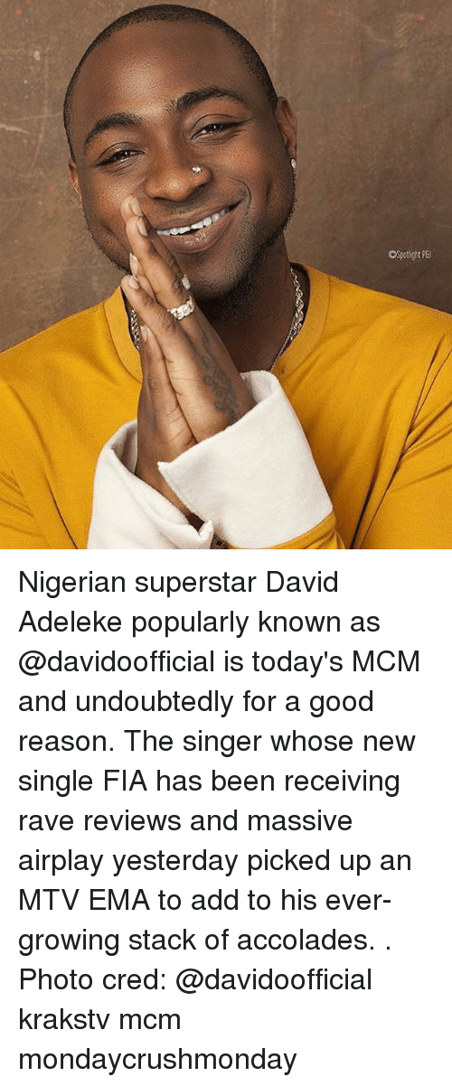 ema: Nigerian superstar David Adeleke popularly known as @davidoofficial is today's MCM and undoubtedly for a good reason. The singer whose new single FIA has been receiving rave reviews and massive airplay yesterday picked up an MTV EMA to add to his ever-growing stack of accolades. . Photo cred: @davidoofficial krakstv mcm mondaycrushmonday