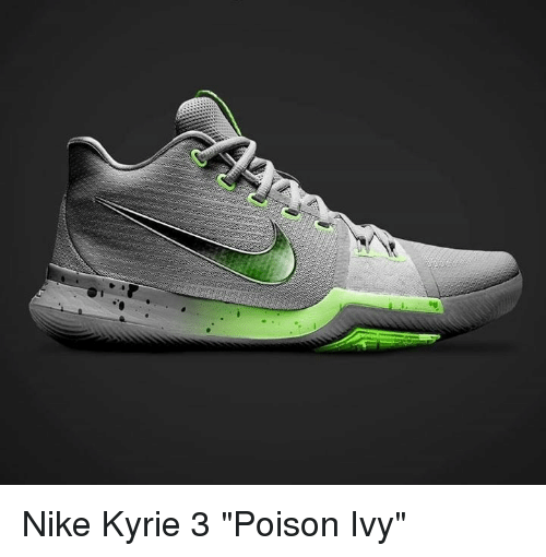 first rate b8025 bdd86 Nike Kyrie 3 Poison Ivy | Meme on astrologymemes.com