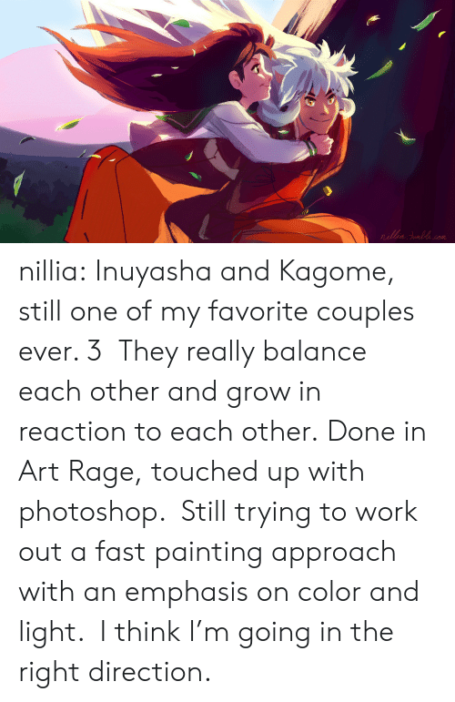 Photoshop, Target, and Tumblr: nillia: Inuyasha and Kagome, still one of my favorite couples ever. 3 They really balance each other and grow in reaction to each other. Done in Art Rage, touched up with photoshop. Still trying to work out a fast painting approach with an emphasis on color and light. I think I'm going in the right direction.