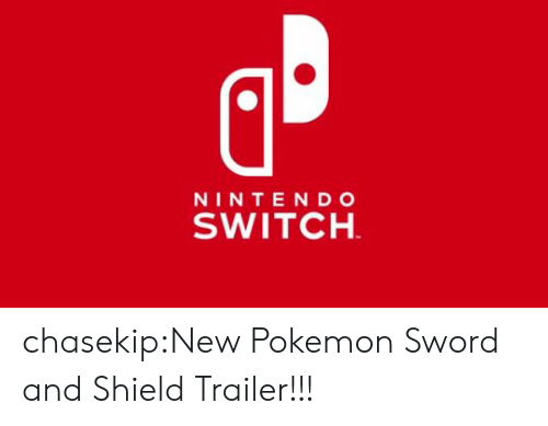 Nintendo, Pokemon, and Tumblr: NINTENDO  SWITCH chasekip:New Pokemon Sword and Shield Trailer!!!