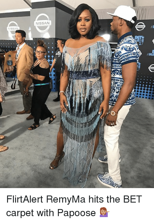 Memes, Papoose, and Nissan: NISSAN  NISSA  17 FlirtAlert RemyMa hits the BET carpet with Papoose 💁🏽
