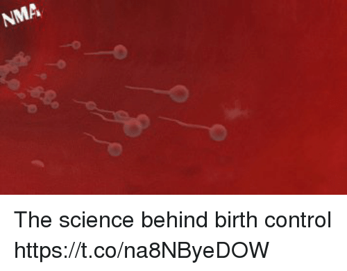 Control, Science, and Birth Control: NMA The science behind birth control https://t.co/na8NByeDOW