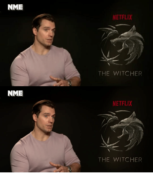 Netflix: NME  NETFLIX  THE WITCHER   NME  NETFLIX  THE WITCHER My duuude!