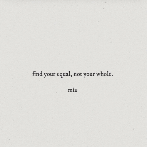 Mia, Not, and Your: nnd your equal, not your whole.  mia