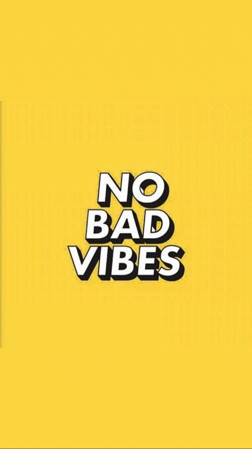 Bad, Vibes, and  No: NO  BAD  VIBES