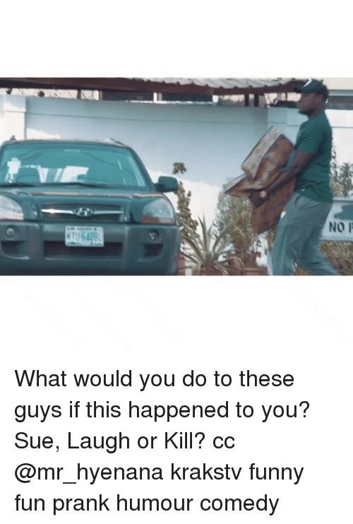 Fun Prank: NO F What would you do to these guys if this happened to you? Sue, Laugh or Kill? cc @mr_hyenana krakstv funny fun prank humour comedy