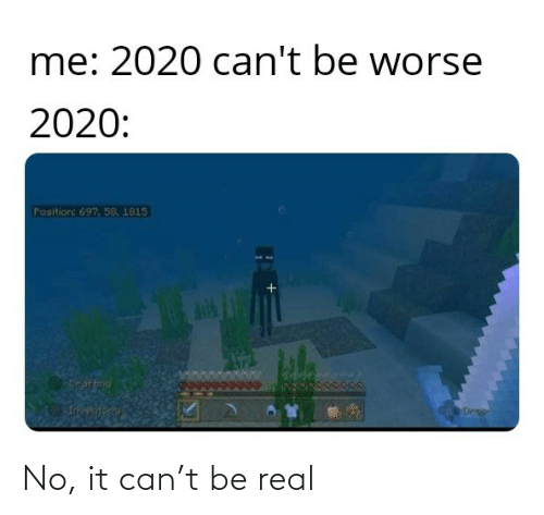 be real: No, it can't be real