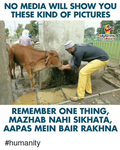 Pictures, Humanity, and Indianpeoplefacebook: NO MEDIA WILL SHOW YOU  THESE KIND OF PICTURES  LAUGHING  REMEMBER ONE THING  MAZHAB NAHI SIKHATA,  AAPAS MEIN BAIR RAKHNA #humanity