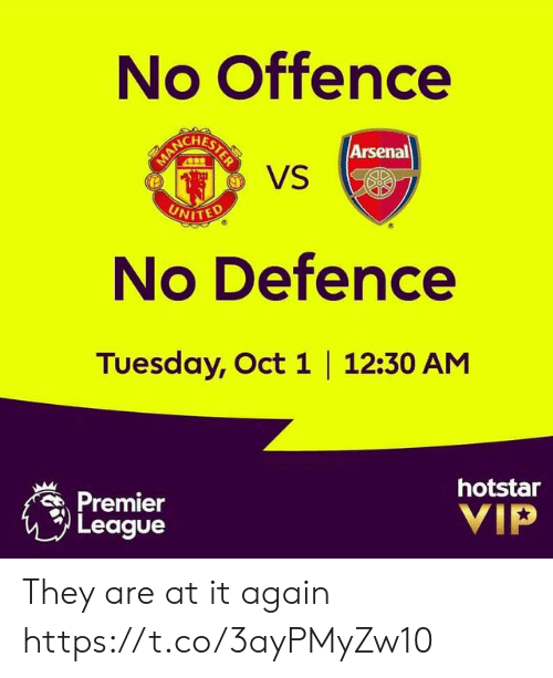 premier: No Offence  BERCHESTES  VS  Arsenal  MAN  UNITED  No Defence  Tuesday, Oct 1 12:30 AM  Premier  League  hotstar  VIP They are at it again https://t.co/3ayPMyZw10