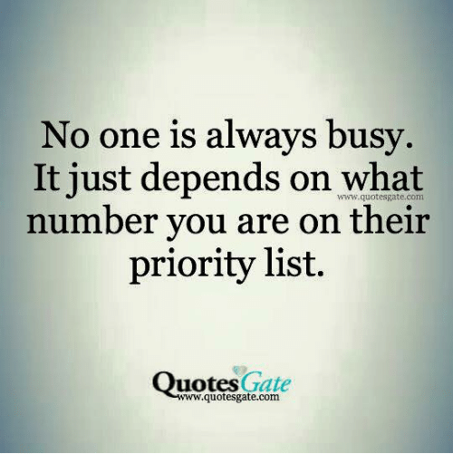No One Is Always Busy It Just Depends On What Number Vou Are On