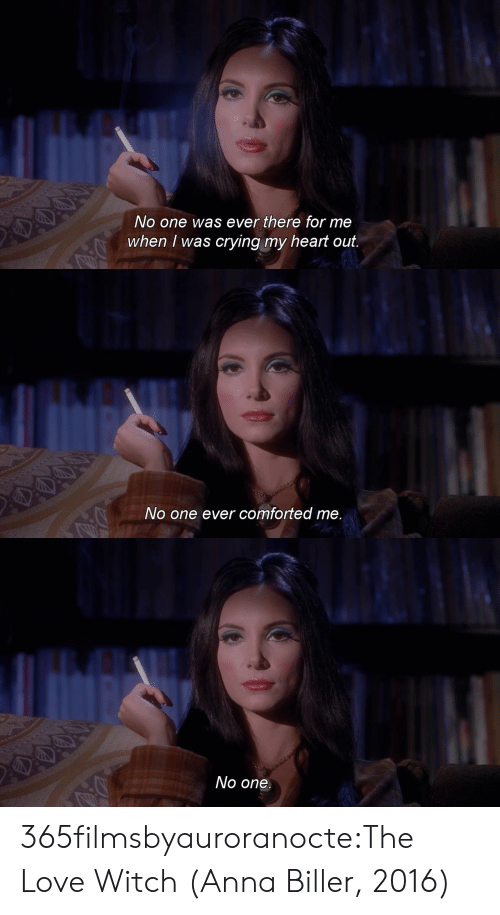 Anna, Crying, and Love: No one was ever there for me  when I was crying my heart out.   No one ever comforted me   No one. 365filmsbyauroranocte:The Love Witch (Anna Biller, 2016)