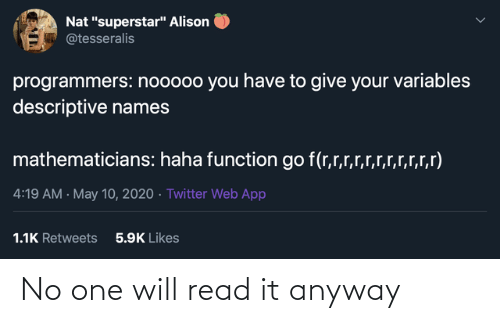 No One: No one will read it anyway