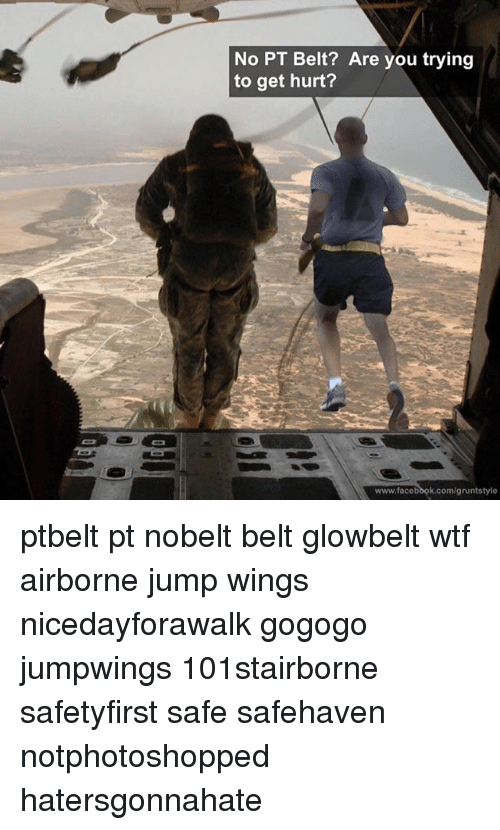 Facebook, Memes, and Wtf: No PT Belt? Are you trying to get