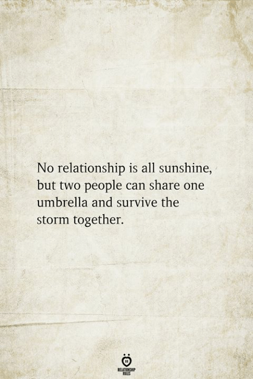 Storm, Sunshine, and Can: No relationship is all sunshine,  but two people can share one  umbrella and survive the  storm together.  RELATIONSHIP