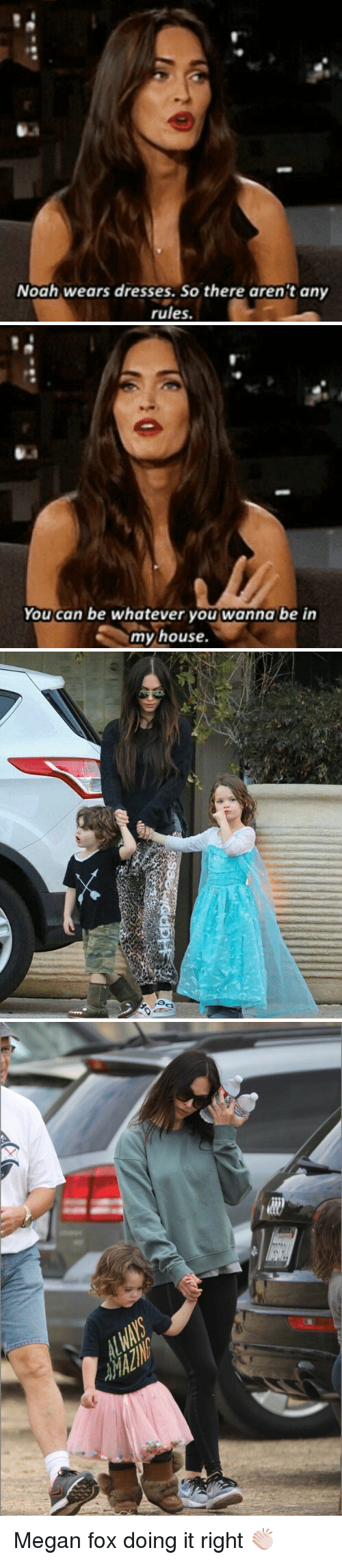 Megan Fox: Noah wears dresses. So there arent any  rules.   You can be whatever you wanna be in  my house.   rad Megan fox doing it right 👏🏻