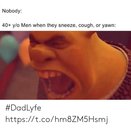 cough: Nobody:  40+ y/o Men when they sneeze, cough, or yawn: #DadLyfe https://t.co/hm8ZM5Hsmj
