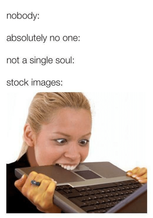 Images, Single, and Soul: nobody:  absolutely no one:  not a single soul:  stock images: