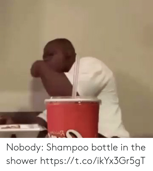 Shower, Shampoo, and Nobody: Nobody:  Shampoo bottle in the shower https://t.co/ikYx3Gr5gT