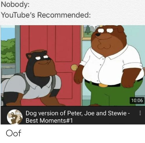 Nobody YouTube's Recommended 1006 Dog Version of Peter Joe