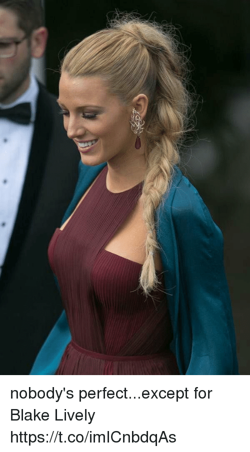 coed: nobody's perfect...except for Blake Lively https://t.co/imICnbdqAs