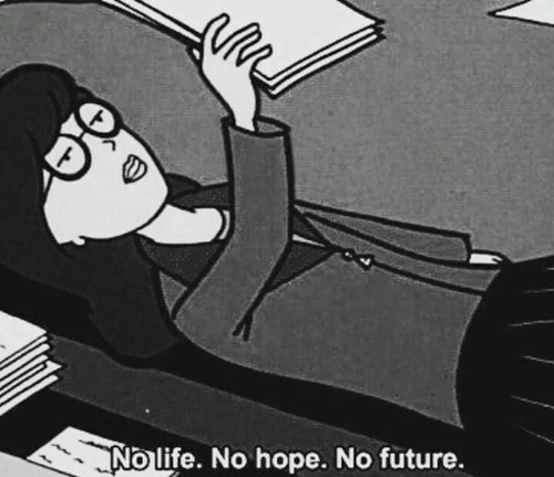 Future, Hope, and  No: Nolife. No hope. No future.