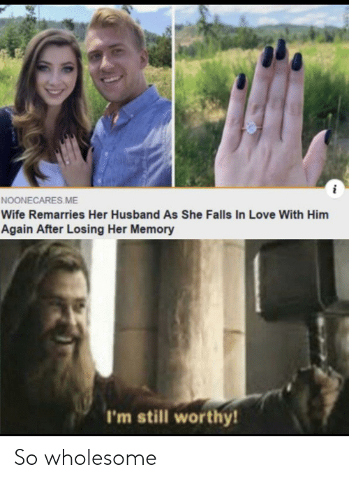 Again After: NOONECARES ME  Wife Remarries Her Husband As She Falls In Love With Him  Again After Losing Her Memory  I'm still worthy! So wholesome