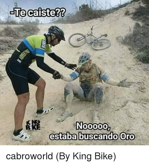 Bike, King, and Oro: Noooo0  estaba buscando Oro cabroworld (By King Bike)