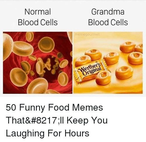 Food, Funny, and Grandma: Normal  Blood Cells  Grandma  Blood Cells  mernegourmet  er  igina 50 Funny Food Memes That'll Keep You Laughing For Hours
