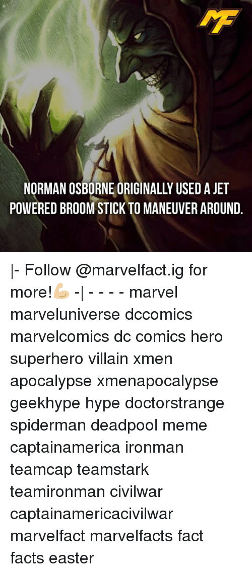normans: NORMAN OSBORNE ORIGINALLY USED A JET  POWERED BROOMSTICK TO MANEUVER AROUND |- Follow @marvelfact.ig for more!💪🏼 -| - - - - marvel marveluniverse dccomics marvelcomics dc comics hero superhero villain xmen apocalypse xmenapocalypse geekhype hype doctorstrange spiderman deadpool meme captainamerica ironman teamcap teamstark teamironman civilwar captainamericacivilwar marvelfact marvelfacts fact facts easter